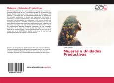 Bookcover of Mujeres y Unidades Productivas