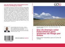 Bookcover of Uso de Energía solar Fotovoltaica para Sistemas de Riego por Goteo