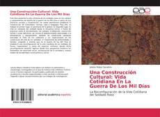 Copertina di Una Construcción Cultural: Vida Cotidiana En La Guerra De Los Mil Días