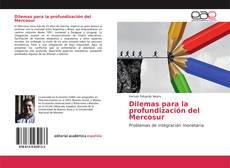 Bookcover of Dilemas para la profundización del Mercosur