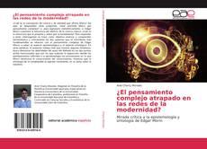 Capa do livro de ¿El pensamiento complejo atrapado en las redes de la modernidad?