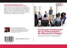 Bookcover of Formación Profesional de los Participantes de Educación Integral