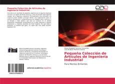 Pequeña Colección de Artículos de Ingeniería Industrial kitap kapağı