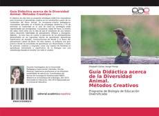 Обложка Guía Didáctica acerca de la Diversidad Animal. Métodos Creativos