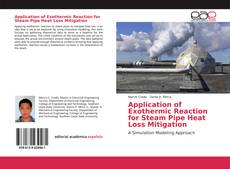 Copertina di Application of Exothermic Reaction for Steam Pipe Heat Loss Mitigation