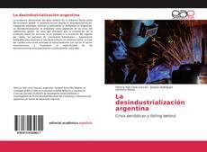 Portada del libro de La desindustrialización argentina