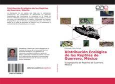 Bookcover of Distribución Ecológica de los Reptiles de Guerrero, México