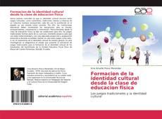 Bookcover of Formacion de la identidad cultural desde la clase de educacion fisica