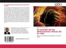 Bookcover of El sentido de las dimensiones éticas de la vida