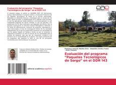 """Bookcover of Evaluación del programa """"Paquetes Tecnológicos de Sorgo"""" en el DDR 143"""