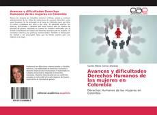 Portada del libro de Avances y dificultades Derechos Humanos de las mujeres en Colombia
