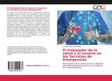 Portada del libro de El trabajador de la salud y el usuario en los Servicios de Emergencias