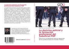 Portada del libro de La doctrina policial y la formación profesional del Suboficial PNP