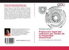 Bookcover of Protección legal del software por medio de la Propiedad Intelectual