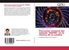 """Bookcover of Percusión corporal del método """"BAPNE"""" en la rítmica de la cumbia"""