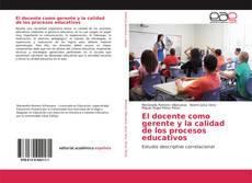 Portada del libro de El docente como gerente y la calidad de los procesos educativos