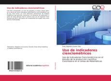 Bookcover of Uso de indicadores cienciométricos