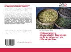Mejoramiento capacidades logísticas en la producción de café orgánico的封面