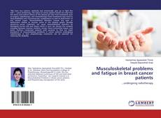 Couverture de Musculoskeletal problems and fatigue in breast cancer patients