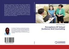 Bookcover of Perceptions Of School Guidance And Counseling