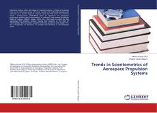 Bookcover of Trends in Scientometrics of Aerospace Propulsion Systems