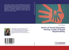 Bookcover of Harms of Social Etiquettes Having a Look at Social Responsibility