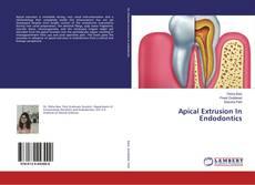 Capa do livro de Apical Extrusion In Endodontics