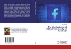 Bookcover of The Manifestation of Biblical Community on Facebook