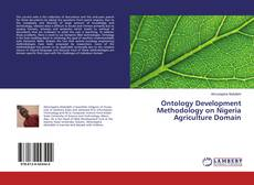 Bookcover of Ontology Development Methodology on Nigeria Agriculture Domain