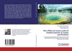 Bookcover of The effect of nano scale of medical plants in water purification