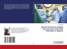 Borítókép a  Access to Primary Health Care Services and Child Mortality in Nigeria - hoz