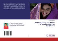Womanhood in the novels of Manju Kapur: An exploration kitap kapağı