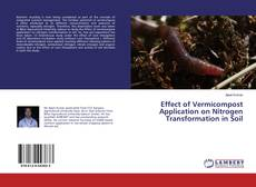 Bookcover of Effect of Vermicompost Application on Nitrogen Transformation in Soil