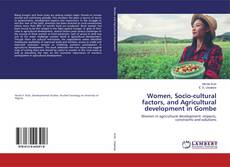 Bookcover of Women, Socio-cultural factors, and Agricultural development in Gombe