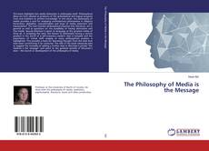 Bookcover of The Philosophy of Media is the Message
