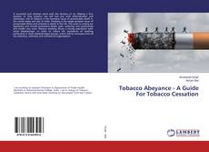 Bookcover of Tobacco Abeyance - A Guide For Tobacco Cessation