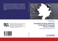 Bookcover of Simplified Testing Methods of Double-K Concrete Fracture Model