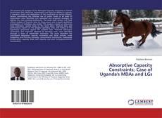 Absorptive Capacity Constraints; Case of Uganda's MDAs and LGs kitap kapağı