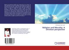 Bookcover of Religion and Morality: A christian perspective