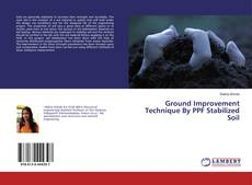 Bookcover of Ground Improvement Technique By PPF Stabilized Soil