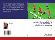 Bookcover of Selected Sports Injuries & Their Preventive & Rehabilitative Measures