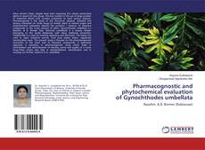 Couverture de Pharmacognostic and phytochemical evaluation of Gynochthodes umbellata
