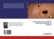 Prosecutorial misconduct and police excesses in Zambia的封面