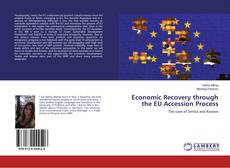 Bookcover of Economic Recovery through the EU Accession Process