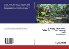 Bookcover of CATION EXCHANGE CAPACITY (CEC) in Tropical Soils