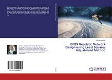 Buchcover von GNSS Geodetic Network Design using Least Squares Adjustment Method