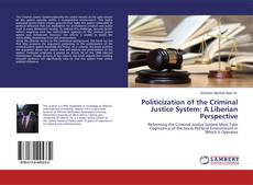 Bookcover of Politicization of the Criminal Justice System: A Liberian Perspective