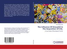 Copertina di The Influence Of Kiswahili In The Acquisition Of ESL: