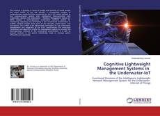 Bookcover of Cognitive Lightweight Management Systems in the Underwater-IoT