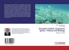 Bookcover of Gangetic Catfish, Clupisoma garua : Fishery and Biology